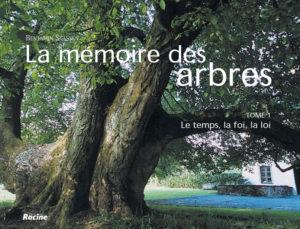 La Mémoire des Arbres, tome 1 : le temps, la foi, la loi.