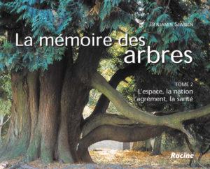 La Mémoire des Arbres, tome 2 : L'espace, la nation, l'agrément, la santé.